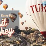 The Best Time To Visit Turkey