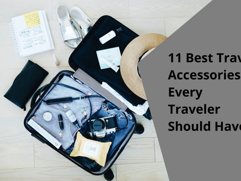 11 Best Travel Accessories Every Traveler Should Have