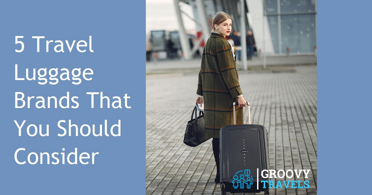 5 Travel Luggage Brands That You Should Consider