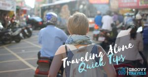Traveling Alone Quick Tips