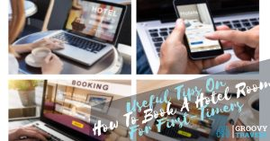 Useful Tips On How To Book A Hotel Room For First-Timers