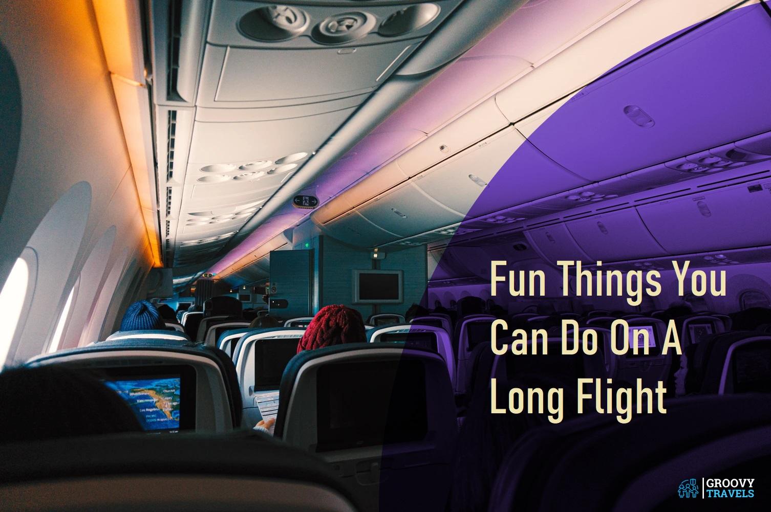 Fun Things You Can Do On A Long Flight