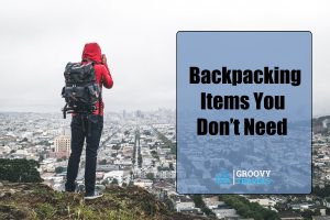Backpacking Items You Don't Need