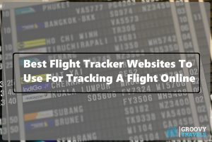 Best Flight Tracker Websites To Use For Tracking A Flight Online
