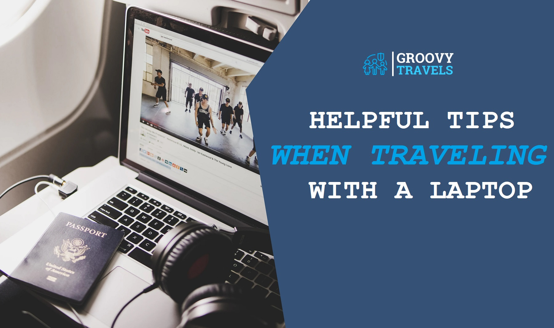 Helpful Tips When Traveling With A Laptop